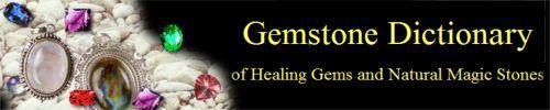 The Gemstone Dictionary of Healing Gems & Natural Magic Stones